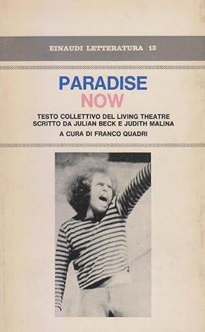 Paradise Now. Testo collettivo del Living Theatre: QUADRI Franco (a