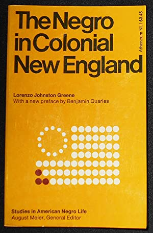The Negro in Colonial New England; Lorenzo Johnston Greene; With a new preface by Bejamin Quarles