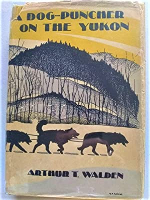 A Dog-Puncher on the Yukon, with an Introduction by Walter Collins O'Kane