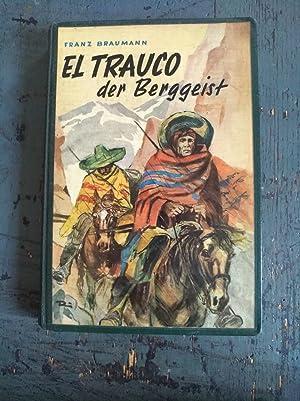 El Trauco der Berggeist: Franz Braumann