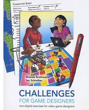 Challenges for Games Designers: Non-Digital Exercises for: Brathwaite, Ms Brenda