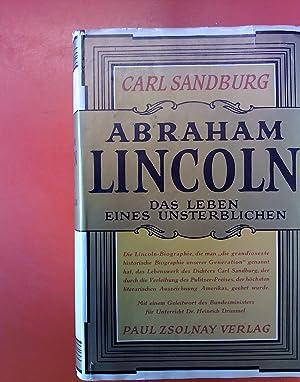 Abraham Lincoln - Das Leben eines Unsterblichen: Carl Sandburg
