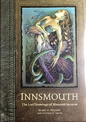 INNSMOUTH : The Lost Drawings of Mannish Sycovia (Signed & Numbered Ltd. Hardcover Edition)