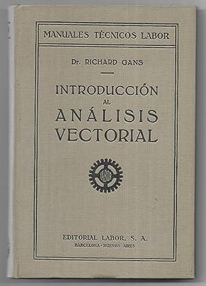 Introducción al Anàlisis Vectorial. Manuales Técnicos Labor: Gans, Richard. Dr.