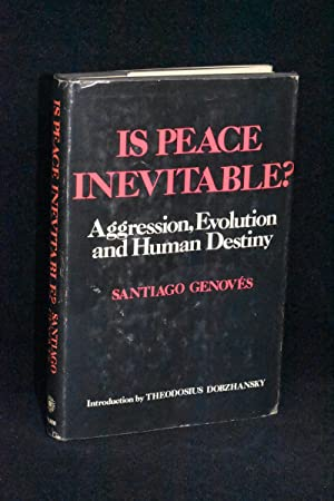 Is Peace Inevitable? Aggression, Evolution and Human Destiny