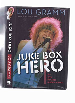 Juke Box Hero: My Five Decades in Rock 'n Roll -by Lou Gramm ( Lead Singer for FOREIGNER )( Autob...