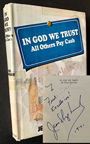 In God We Trust--All Others Pay Cash