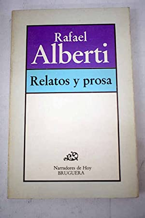 Relatos y prosa: Alberti, Rafael