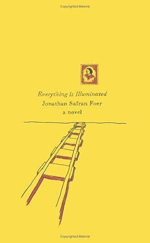 Everything Is Illuminated: A Novel: Foer, Jonathan Safran: