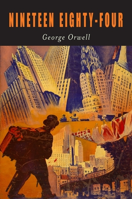 Nineteen Eighty-Four: A Novel [1984] (Paperback or: Orwell, George