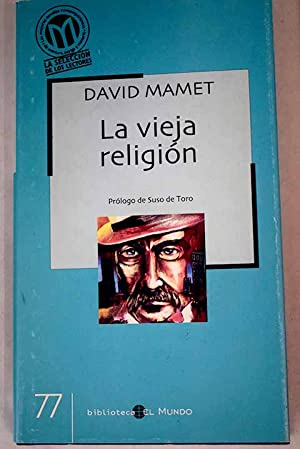 La vieja religión: Mamet, David