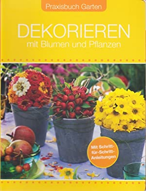 Dekorieren mit Blumen und Pflanzen : Mit: James, Christiane: