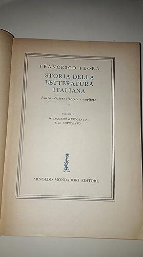STORIA DELLA LETTERATURA ITALIANA - Volume V-: Francesco Flora