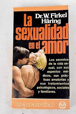 La sexualidad en el amor: Haring, Wilhelm Firkel