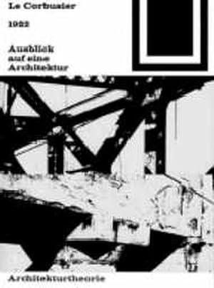 Bauwelt Fundamente, Bd.2, Ausblick auf eine Architektur,: Gärtner, Eva und