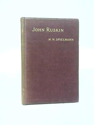 John Ruskin: M. H. Spielmann