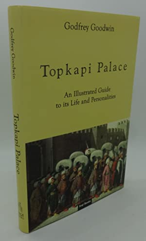 TOPKAPI PALACE [An Illustrated Guide to its Life and Personalities]