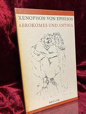 Abrokomes und Anthia. Aus dem Griechischen revidierte: Xenophon, Ephesius: