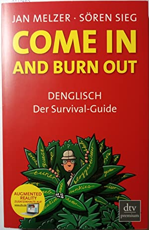 Come in and burn out: DENGLISCH Der Survival-Guide
