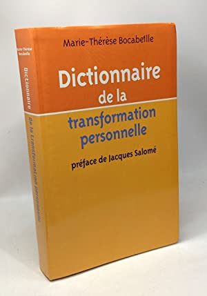 Dictionnaire de la transformation personnelle - préface de Jacques Salomé