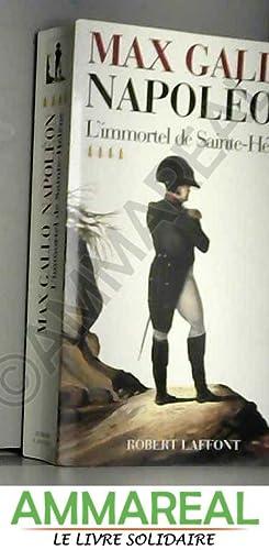 Napoléon, tome 4 : L'Immortel de Sainte-Hélène,: Max Gallo