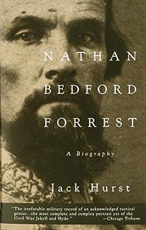 Nathan Bedford Forrest: A Biography: Hurst, Jack