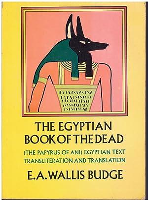 THE EGYPTIAN BOOK OF THE DEAD The: E. A. Wallis