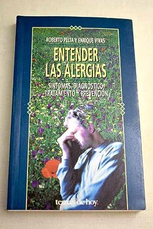 Entender las alergias: síntomas, diagnóstico, tratamiento y: Pelta, Roberto