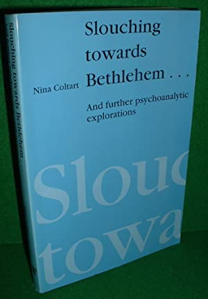 SLOUCHING TOWARDS BETHLEHEM And Further Psychoanalytic Explorations SIGNED COPY