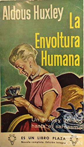 La Envoltura Humana (un Huxley irónico hasta: Aldous Huxley