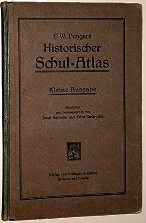 F.W.Putzgers Historischer Schul-Atlas zur Alten, Mittleren und: Schwabe, Ernst und