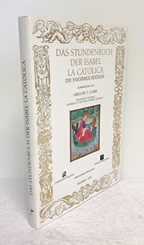 DAS STUNDENBUCH DER ISABEL CATOLICA -- LIBRO HORAS DE ISABEL LA CATOLICA --- BOOK OF HOURS OF ISA...