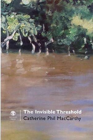 Invisible Threshold: Maccarthy, Catherine Phil