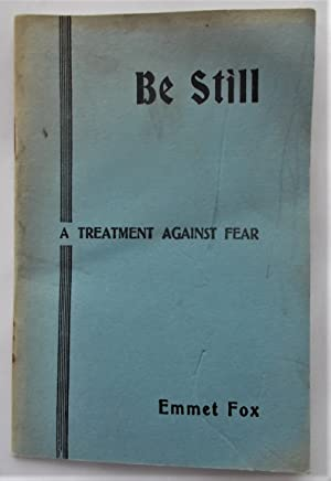Be Still: A Treatment Against Fear: Spiritual Key to Psalm XLVI (Series No. 10)