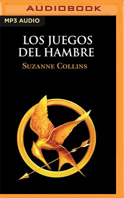 Los Juegos Del Hambre (Narracià n En: Collins, Suzanne