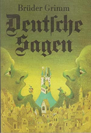 Deutsche Sagen: Grimm Brüder: