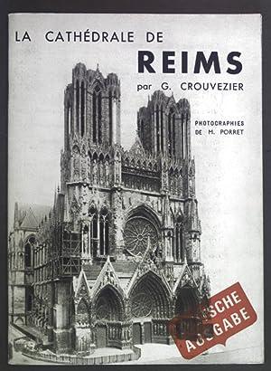 La Cathedrale de Reims. Deutsche Ausgabe.: Crouvezier, G.: