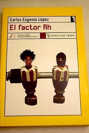 El factor Rh: López, Carlos Eugenio