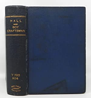 The Boy Craftsman: Practical and Profitable Ideas: A. Neely Hall