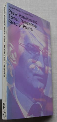 Paavo Haavikko and Tomas Transtromer Selected Poems: Haavikko, Paavo and