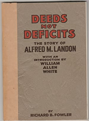 Deeds Not Deficits: The Story of Alfred M. Landon