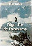 L'age d'or de l'alpinisme 022796: Isselin Henri