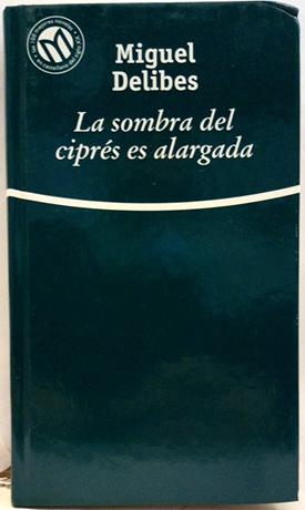 La Sombra Del Ciprés Es Alargada: Delibes, Miguel