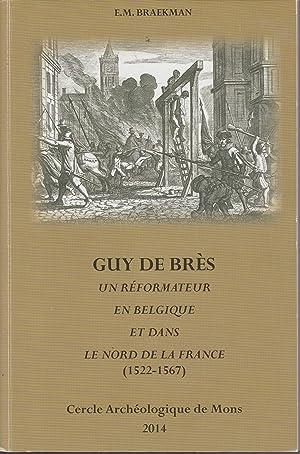 GUY DE BRES un réformateur en Belgique: EMILE BRAECKMAN