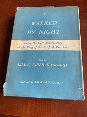 I Walked By Night : Being the: Haggard. Lilias Rider