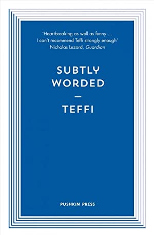 Subtly Worded And Other Stories:: Teffi, Teffi