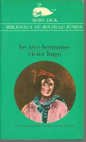 LOS TRES HERMANOS: VICTOR HUGO