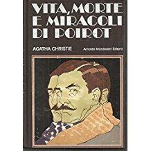 VITA, MORTE E MIRACOLI DI POIROT. Poirot: CHRISTIE Agatha