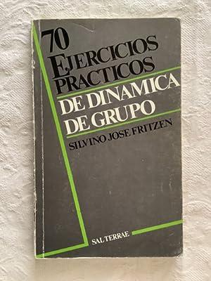 70 ejercicios prácticos de dinámica de grupo: Silvino José Fritzen