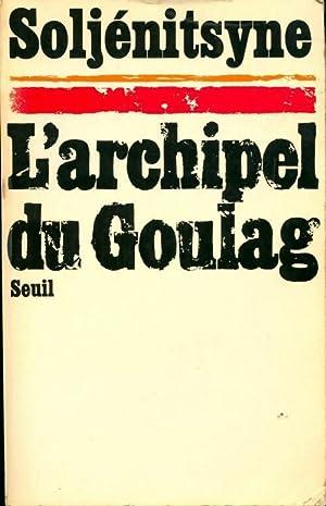 Image du vendeur pour L'archipel du goulag Tome I - Alexandre Soljénitsyne mis en vente par Book Hémisphères